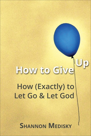 How to Give Up