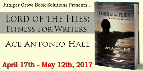 Lord of the Flies: Fitness for Writers by Ace Antonio Hall Book Tour